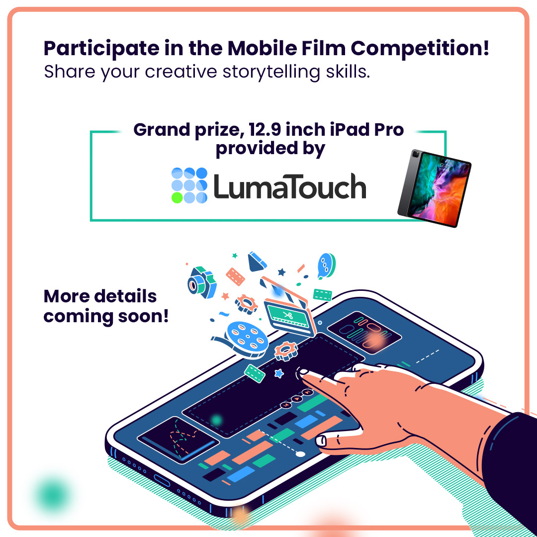 Mobile Film Competition. Grand Prize iPadPro presented by LumaTouch